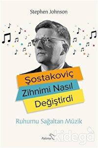 Şostakoviç Zihnimi Nasıl Değiştirdi