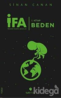 İFA: İnsanın Fabrika Ayarları 1. Kitap - Beden