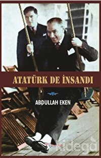 Atatürk De İnsandı