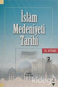 İslam Medeniyeti Tarihi - El Kitabı