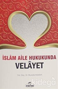 İslam Aile Hukukunda Velayet
