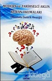 Modern ve Tarihselci Aklın Kur'an Okumaları