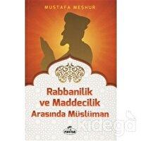 Rabbanilik ve Maddecilik Arasında Müslüman