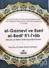 El Gaznevi Ve Eseri El Bedi Fi'l İrab Metodu Ve Nahiv Tarihi Açısından Önemi