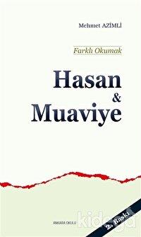Hasan ve Muaviye - Farklı Okumak