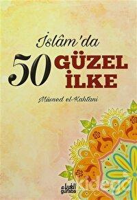 İslam'da 50 Güzel İlke