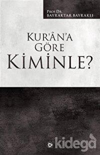 Kur'an'a Göre Kiminle?