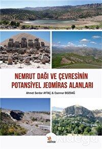 Nemrut Dağı ve Çevresinin Potansiyel Jeomiras Alanları