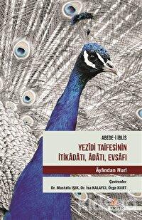 Abede-i İblis Yezidi Taifesinin İtikadatı, Adatı, Evsafı