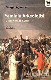 Yeminin Arkeolojisi: Dilin Kutsal Ayini