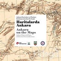 Haritalarda Ankara - Ankara Haritaları ve Planları: Koleksiyonlardan Bir Seçki