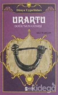 Urartu: Doğu'nun Güneşi - Dünya Uygarlıkları