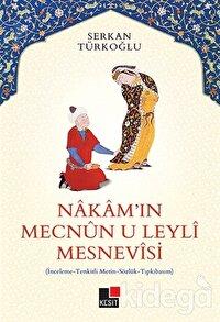 Nakam'ın Mecnun-u Leyli Mesnevisi