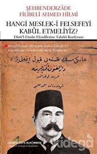 Hangi Meslek-i Felsefeyi Kabul Etmeliyiz?