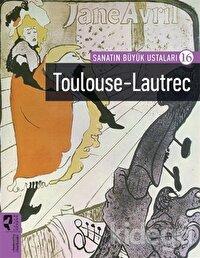 Toulouse-Lautrec - Sanatın Büyük Ustaları 16