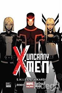 Uncanny X-Men Cilt 4: S.H.I.E.L.D.'A Karşı