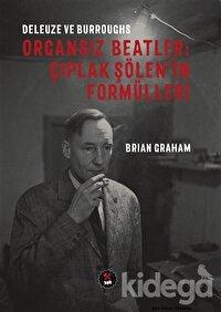 Deleuze ve Burroughs - Organsız Beatlar: Çıplak Şölen'in Formülleri