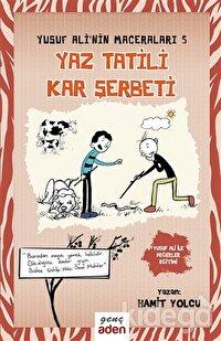 Yaz Tatili, Kar Şerbeti - Yusuf Ali'nin Maceraları - 5