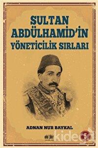 Sultan Abdülhamid'in Yöneticilik Sırları