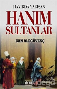 Hayırda Yarışan Hanım Sultanlar