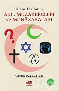 İslam Tarihinin Akıl Müzakereleri ve Münazaraları