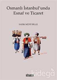 Osmanlı İstanbul'unda Esnaf ve Ticaret