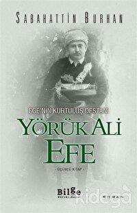 Ege'nin Kurtuluş Destanı Yörük Ali Efe (Üçüncü Kitap)