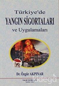 Türkiye'de Yangın Sigortaları ve Uygulamaları