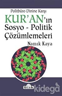 Politbüro Dinine Karşı Kur'an'ın Sosyo - Politik Çözümlemeleri
