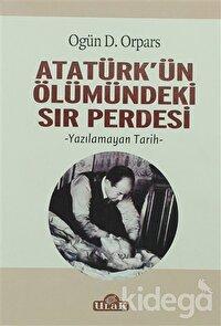 Atatürk'ün Ölümündeki Sır Perdesi