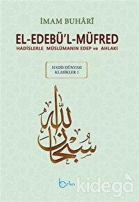 El-Edebü'l-Müfred - Hadis Dünyası Klasikleri 1