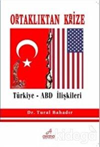 Ortaklıktan Krize Türkiye - ABD İlişkileri