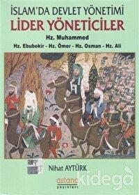 İslam'da Devlet Yönetimi Lider Yöneticiler Hz. Muhammed - Hz. Ebubekir - Hz. Ömer - Hz. Osman - Hz. Ali