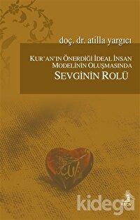 Kur'an'ın Önerdiği İdeal İnsan Modelinin Oluşmasında Sevginin Rölü
