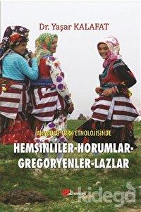 Anadolu Türk Etnolojisinde Hemşinliler - Horumlar - Gregoryenler - Lazlar