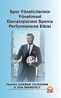 Spor Yöneticilerinin Yönetimsel Davranışlarının Sporcu Performansına Etkisi