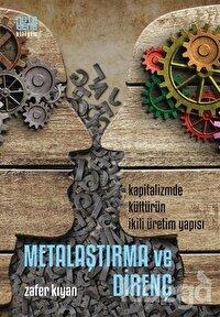 Metalaştırma ve Direnç: Kapitalizmde Kültürün İkili Üretim Yapısı