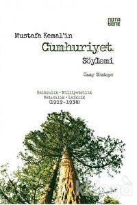 Mustafa Kemal'in Cumhuriyet Söylemi
