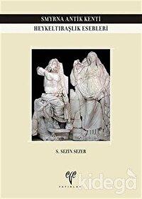 Smyrna Antik Kenti Heykeltıraşlık Eserleri