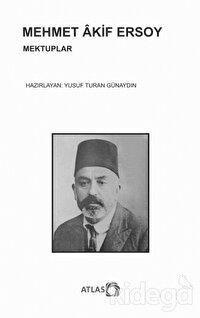 Mehmet Akif Ersoy - Mektuplar