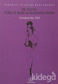 XX. Yüzyıl Türk ve Kore Romanında Kadın