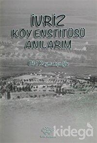 İvriz Köy Enstitüsü Anılarım