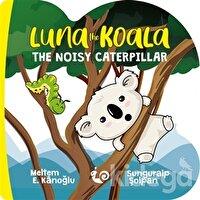Luna the Koala - The Noisy Caterpillar