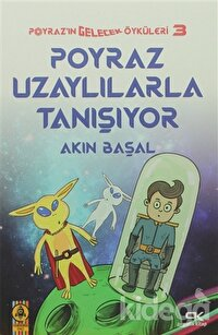 Poyraz Uzaylılarla Tanışıyor