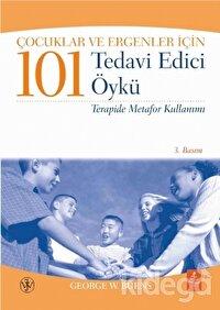 Çocuklar ve Ergenler İçin 101 Tedavi Edici  Öykü