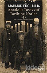 Anadolu Tasavvuf Tarihine Notlar - 1