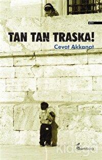 Tan Tan Traska!