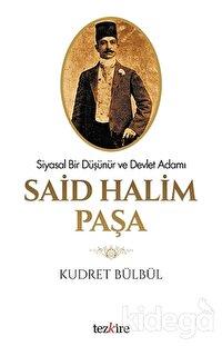 Siyasal Bir Düşünür ve Devlet Adamı Said Halim Paşa