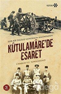 Kutulamare'de Esaret : Esir Bir İngiliz Generalin Kaleminden
