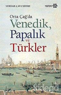 Orta Çağ'da Venedik Papalık ve Türkler